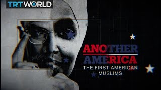 Another America: The First American Muslims