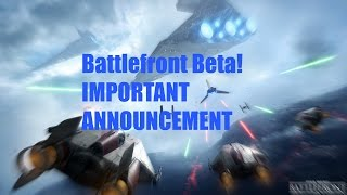 Battlefront Beta Gameplay!  ~ Important Announcement!