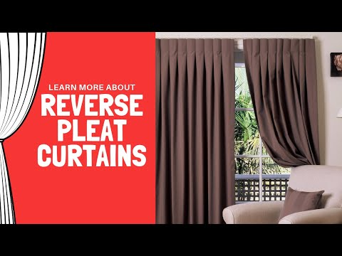 Learn about Reverse Pleat Curtains or Inverted Pleat Curtains - Interior Design - Curtain Design
