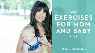 5 Exercises for Mom and Baby!