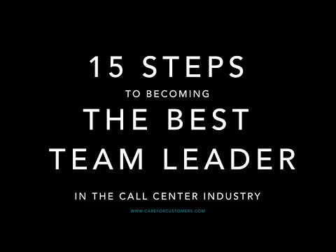 15 Steps To Becoming The Best Team Leader in the Call Center - sales team leader interview questions