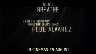 Don't Breathe - in cinemas 25 August