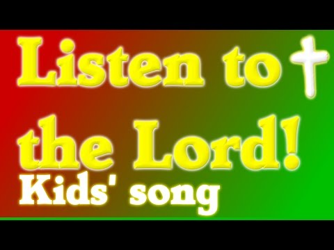 LISTEN TO THE LORD,video about listening to God.Christian kids song.