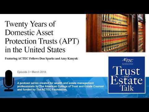 Twenty Years of Domestic Asset Protection Trusts (APT) in the United States
