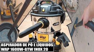 😍 UNBOXING-REVIEW DO ASPIRADOR DE PÓ E LÍQUIDOS DA WAP 1600W-GTW INOX 20