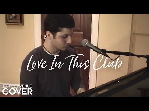 Usher / Young Jeezy - Love In This Club (Boyce Avenue piano acoustic cover) on Apple & Spotify