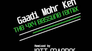 GADDI MOR KE 4x4 BASSLINE REMIX BY JETT MANDER