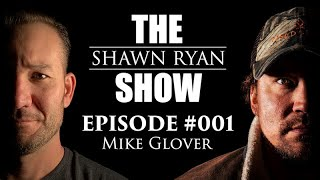 Shawn Ryan Show #1 Former Green Beret/CIA Contractor Mike Glover