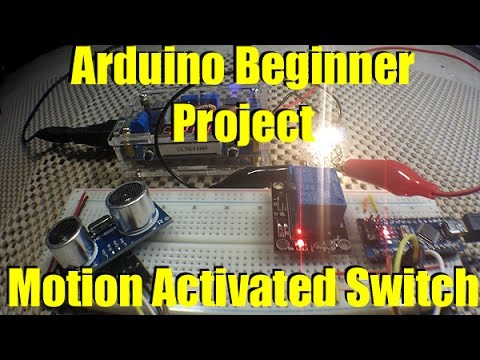 Arduino Beginner Project Motion Actuated Switch