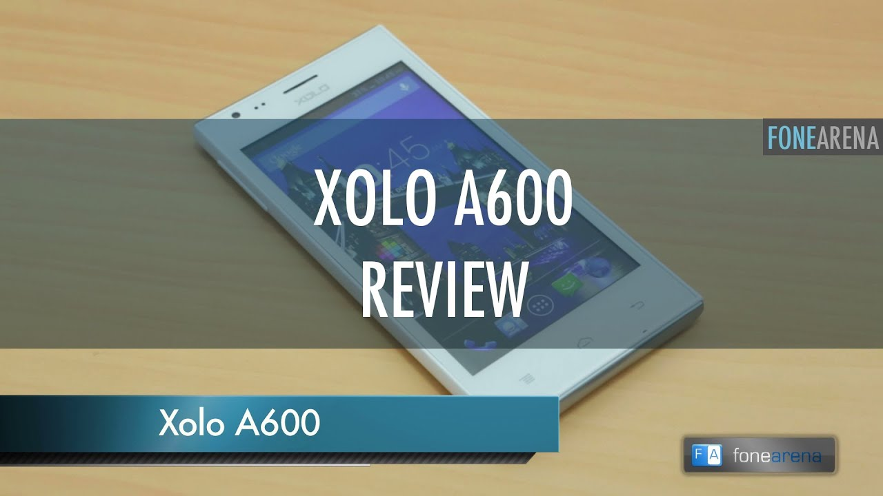 xolo a600 review youtube