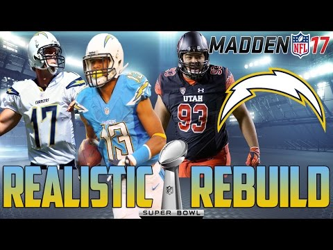 Madden 17 Connected Franchise | Realistic Rebuild: San Diego Chargers | Unbelievable Rebuild