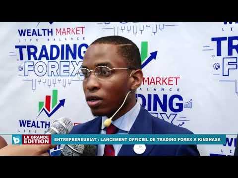 Entrepreneuriat: Lancement officiel de trading Forex à Kinshasa