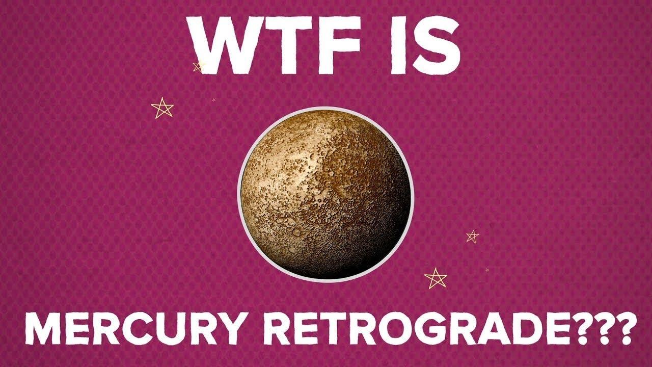 MERCURY IN RETROGRADE IS NO DAM JOKE