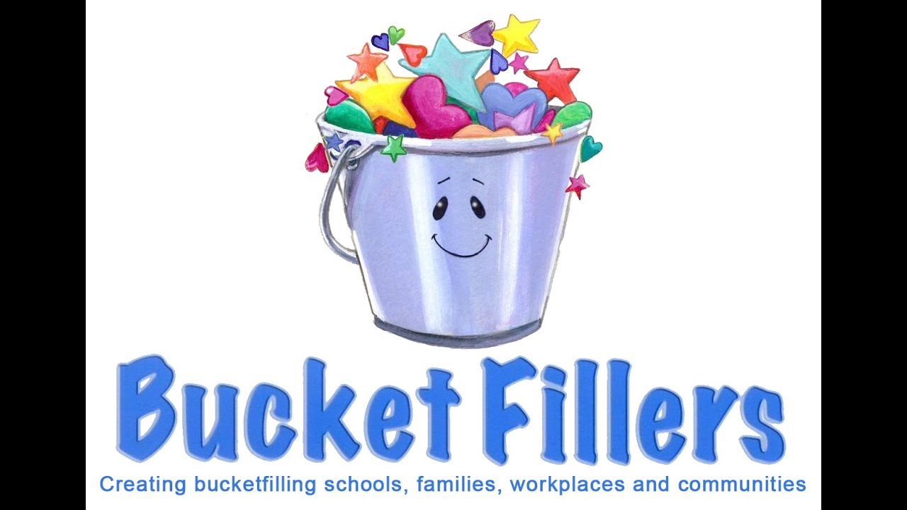 be a bucket filler | just b.CAUSE