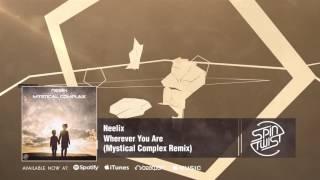 Neelix - Wherever You Are (Mystical Complex Remix)