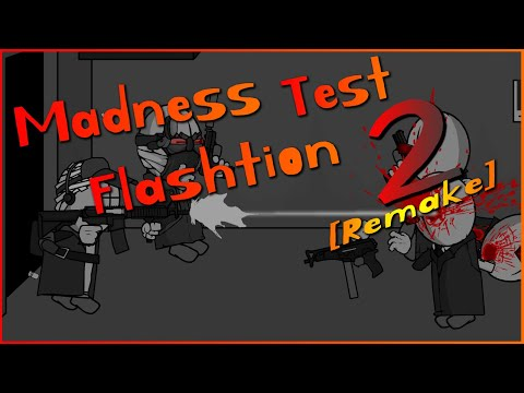 Madness Test Flashtion 2 [Remake]
