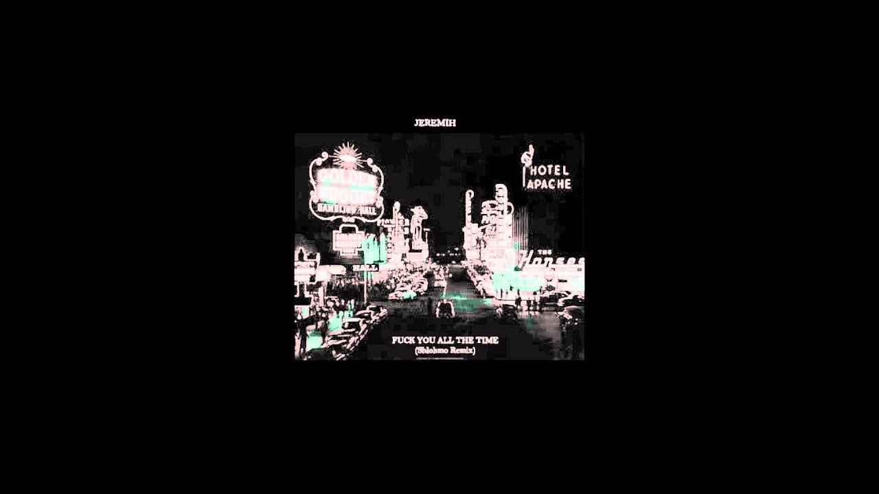 Jeremih - Fuck You All The Time (Shlohmo Remix) - Music
