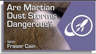 Are Martian Dust Storms Dangerous?