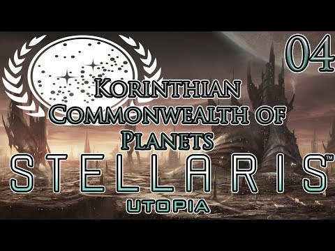 Let's Play Stellaris Utopia Korinthian Commonwealth of Planets Part 4