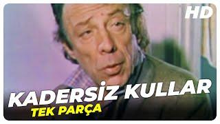 Kadersiz Kullar - Türk Filmi