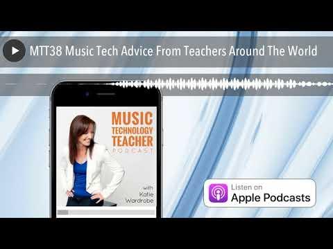 MTT38 Music Tech Advice From Teachers Around The World