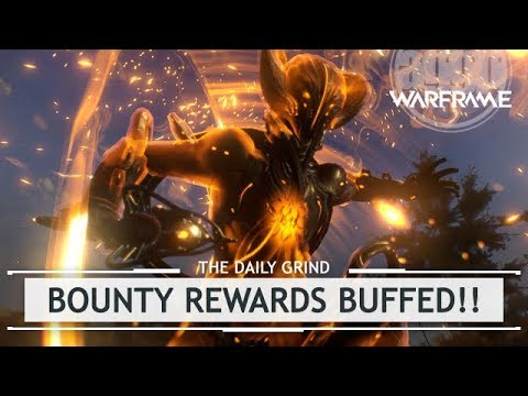 Warframe: 5x MORE Rewards! Bounty Changes [thedailygrind]