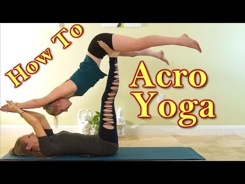 Amazing Acro Yoga! How to Stretch with Acroyoga for Flexibility & Strength, Yoga Workout