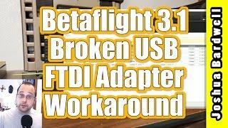Betaflight 3.1 Broken USB Port FTDI Adapter Won't Connect | FIXED