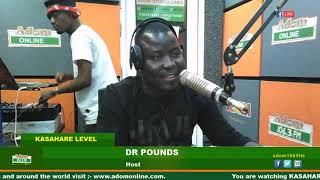 BRA ALEX ON KASAHARE LEVEL WITH DR POUNDS - Adom FM (13-7-19)