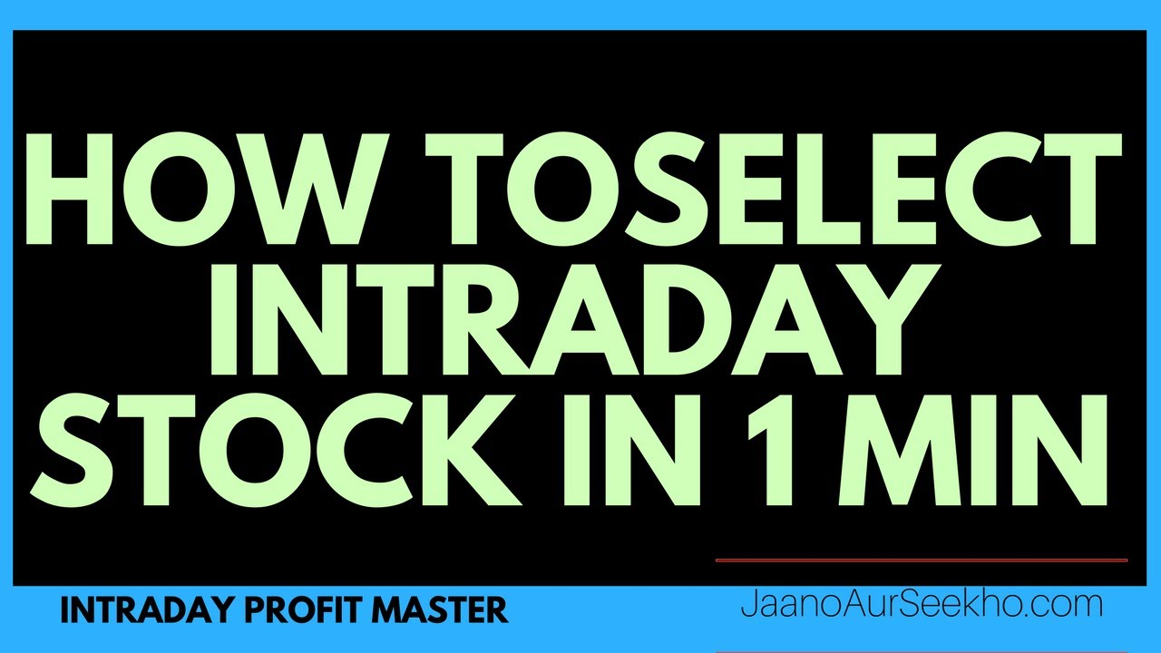 How to select stocks for intraday in 1 minute - Intraday Profit Master 5