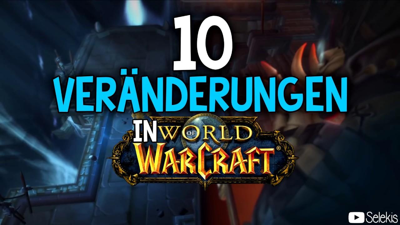 10 Veränderungen In World Of Warcraft Selekis Youtube