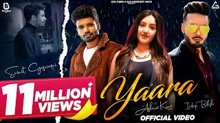 Sumit Goswami : Yaara (Full Video) | Indeep Bakshi | Ashnoor Kaur | Deepesh Goyal | Hindi New Song