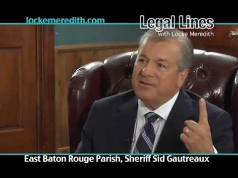 EBR Sheriff Sid Geautreax discusses Criminal & Civil Law Enforcement & the Prison System