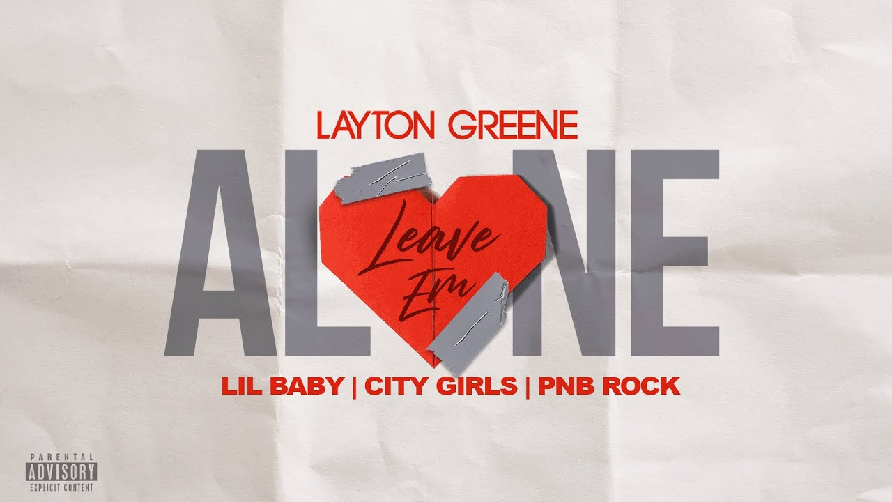 Layton Greene - Leave Em Alone ft  Lil Baby, City Girls, & PNB Rock (Lyric  Video)