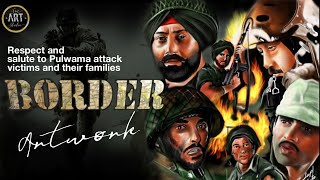 BORDER MOVIE | Pulwama attack tribute 2019 | Digital Painting