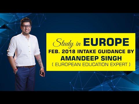 Study in Europe Feb. 2018 Intake  Guidance by Amandeep Singh ( European Education Expert )