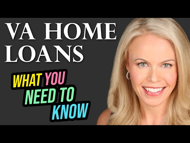VA Home Loans - What You Need To Know
