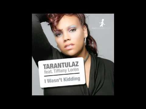 78f613a624 Tarantulaz feat. Tiffany Lorén - I Wasn t Kidding (Vocal Mix) - YouTube