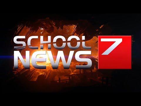 News 7: School