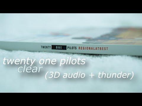 Clear - Twenty one pilots (3D audio + rain/thunder)