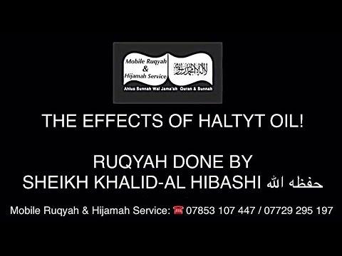 Effects of haltyt oil- Ruqyah done By Sheikh Khalid Al Hibishi حفظه الله