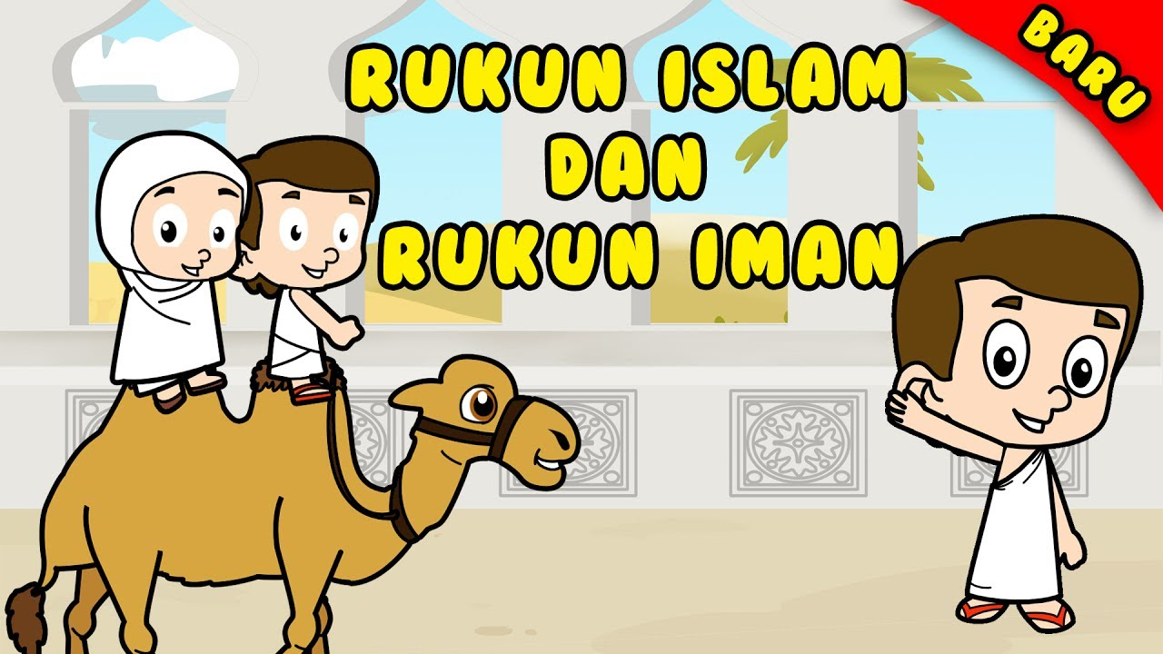 Lagu Anak Islami Rukun Islam Dan Rukun Iman Lagu Anak Indonesia Nursery Rhymes أركان الإسلام