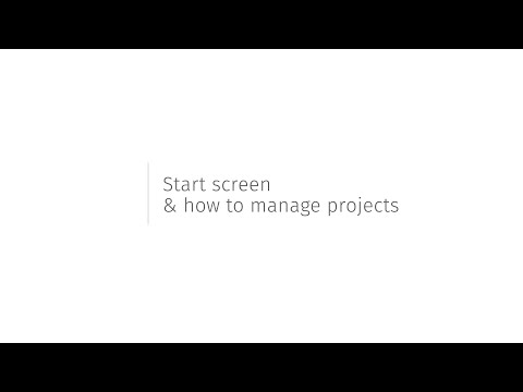 Start Screen & How to Manage Projects - Tutorial