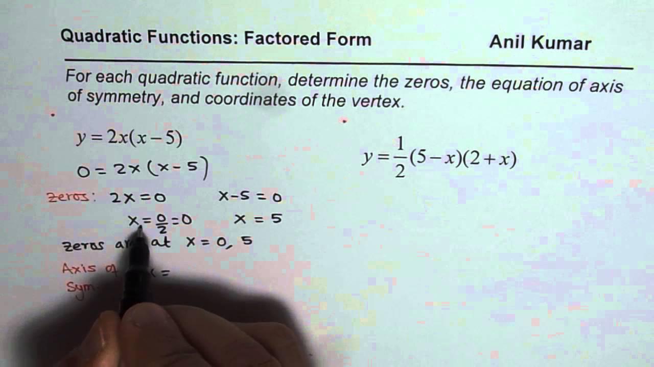 Determine zeros axis vertex from factored form of quadratic determine zeros axis vertex from factored form of quadratic equation falaconquin