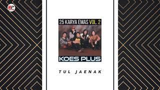 Koes Plus - Tul Jaenak (Official Audio)