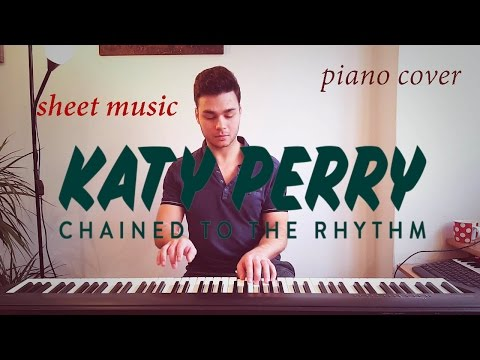Chained to the Rhythm - Katy Perry (Piano Cover) +SHEETS