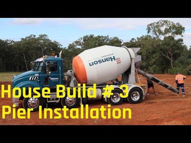 House Build # 3 - Pier installation