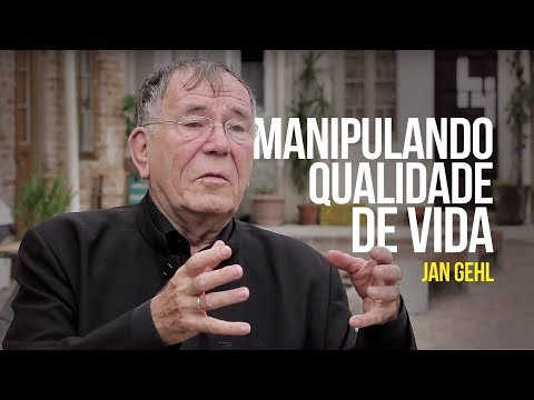 Jan Gehl - Manipulando qualidade de vida