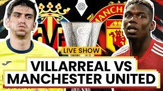 Villarreal 1-1 Manchester United | PENALTIES | LIVE Stream Watchalong!