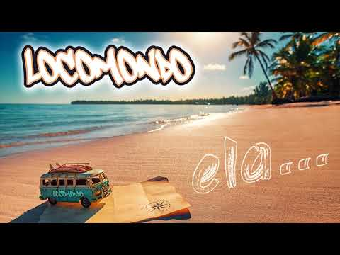 Locomondo - Ela - Official Audio Release